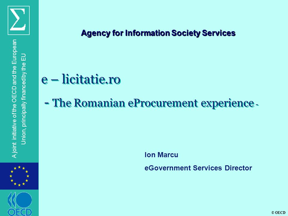 © OECD A joint initiative of the OECD and the European Union, principally financed by the EU Overview l Public Procurement Setup l Facts & Figures l E-Procedures & Notices l Technical Sheet l Revenue Model l What Others Are Saying l Success Factors & Pitfalls l ePP myths l Related Projects l Open Issues