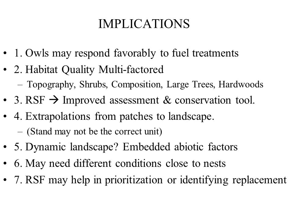 IMPLICATIONS 1. Owls may respond favorably to fuel treatments 2.