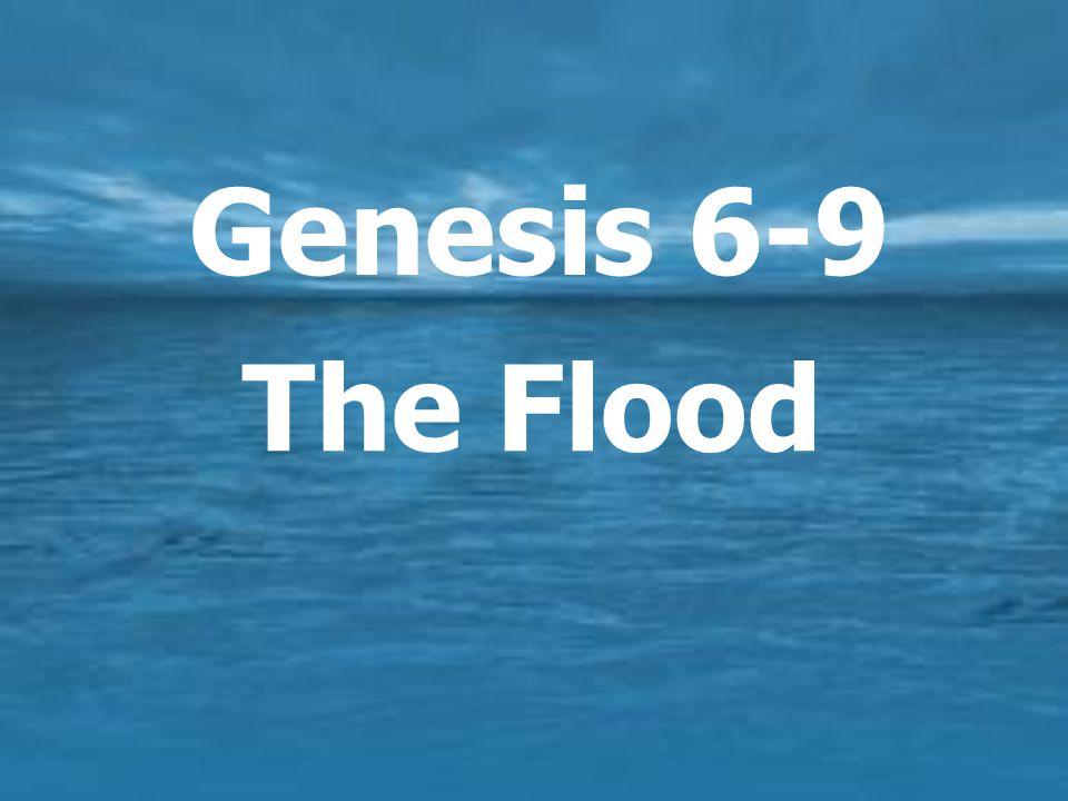 Genesis 6-9 The Flood