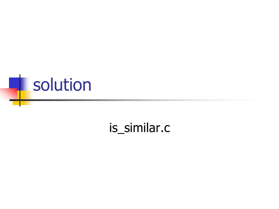 solution is_similar.c