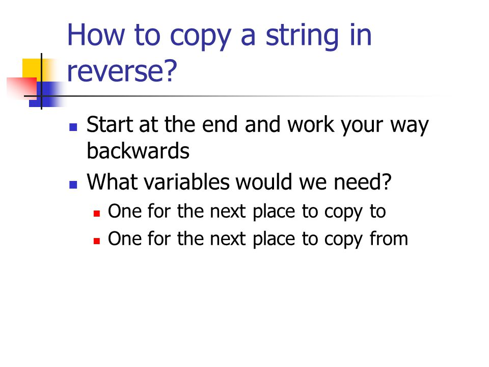 How to copy a string in reverse.
