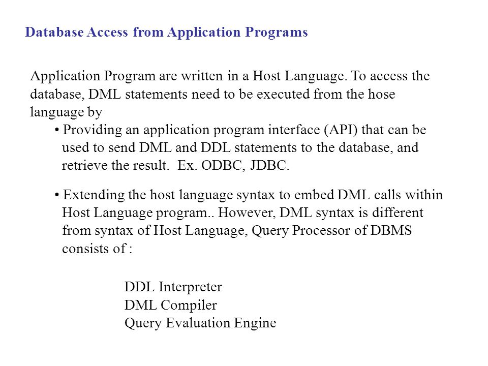 Application Program are written in a Host Language.