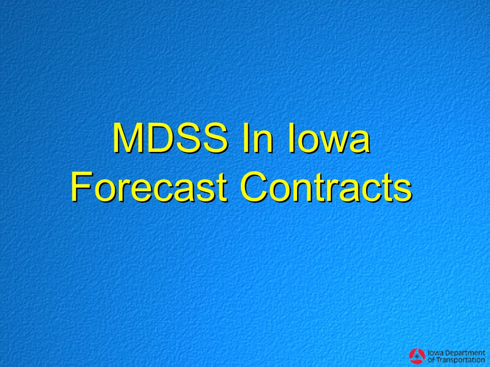 MDSS In Iowa Forecast Contracts