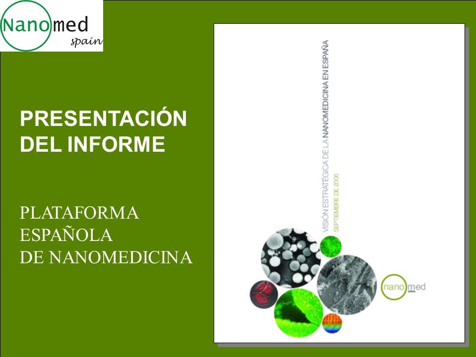 PRESENTACIÓN DEL INFORME PLATAFORMA ESPAÑOLA DE NANOMEDICINA