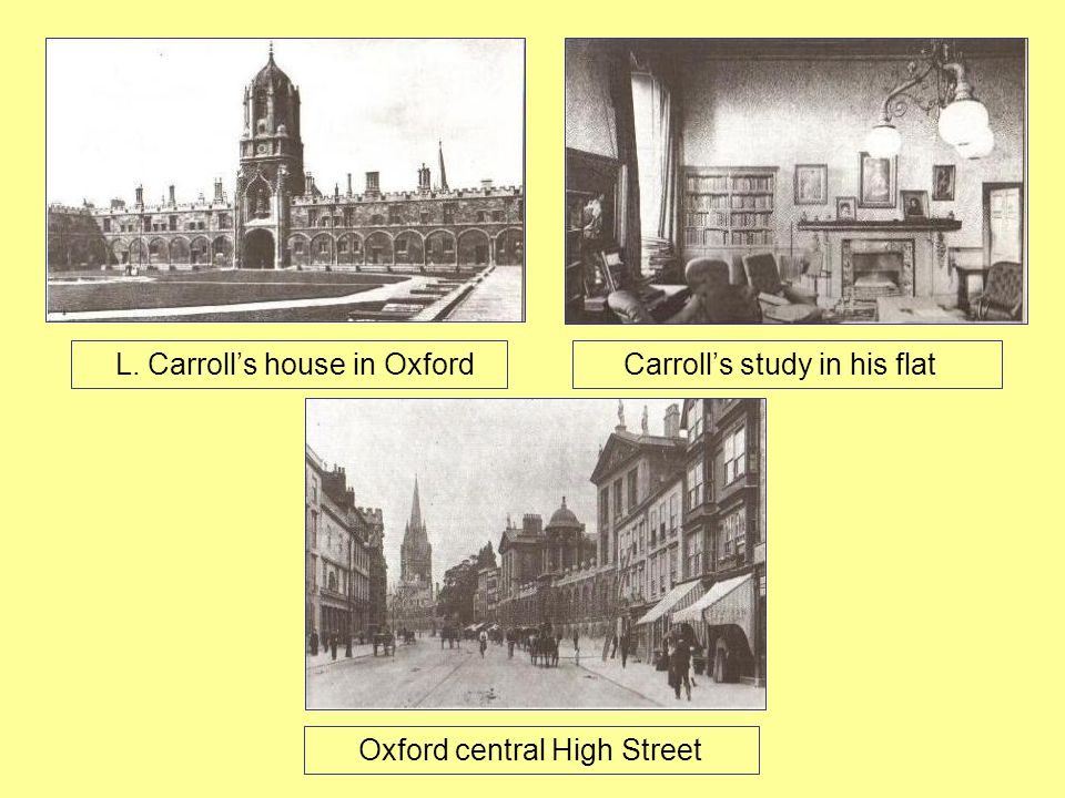 Oxford central High Street L. Carroll's house in Oxford Carroll's study in his flat