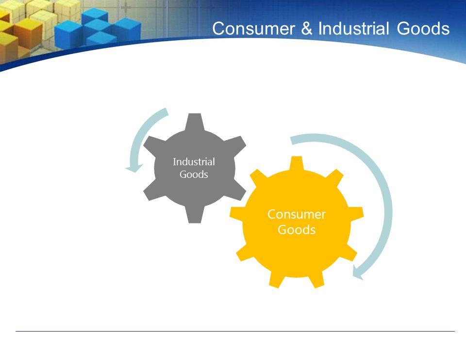 Consumer & Industrial Goods Consumer Goods Industrial Goods