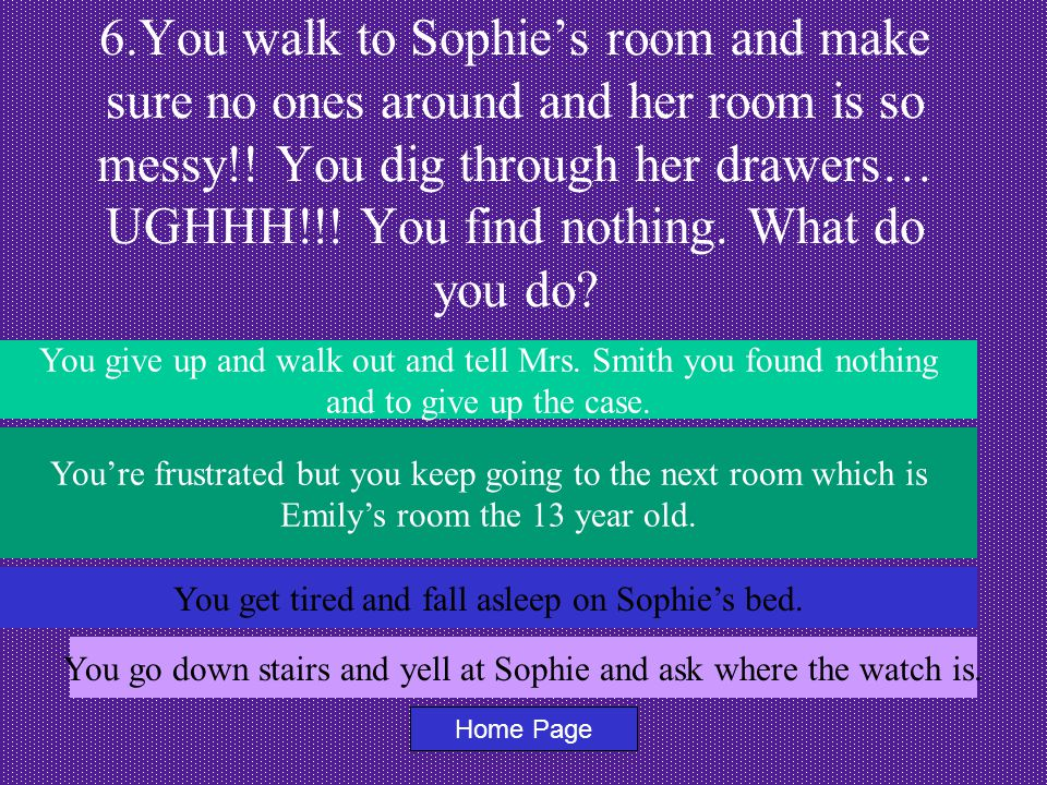 7.You walk into Emily's room and you didn't find the golden watch.