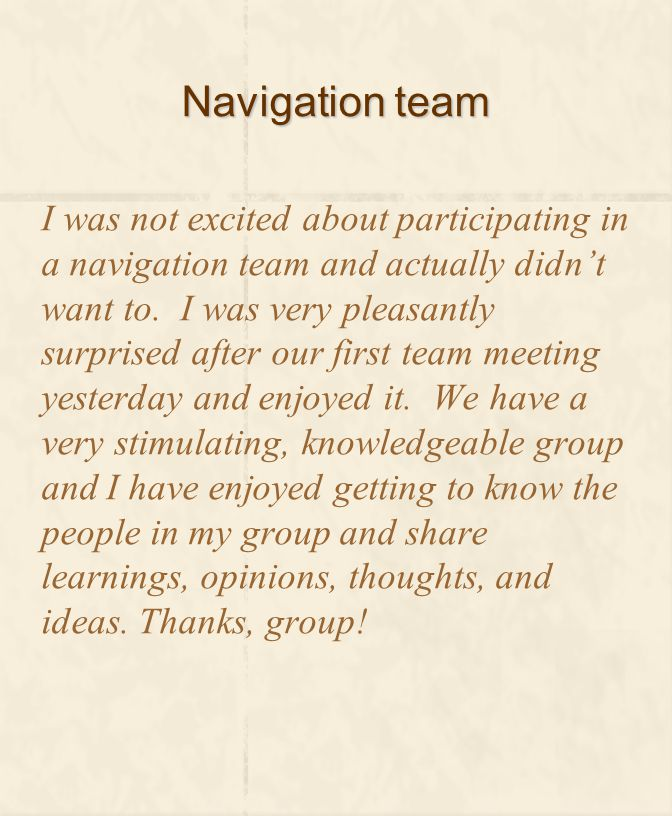 Navigation team I was not excited about participating in a navigation team and actually didn't want to.