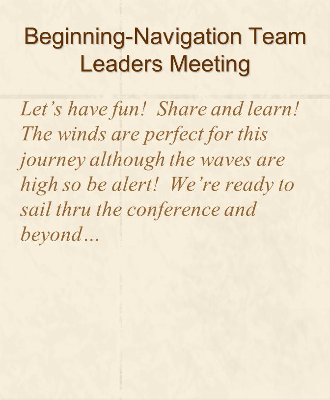 Beginning-Navigation Team Leaders Meeting Let's have fun.
