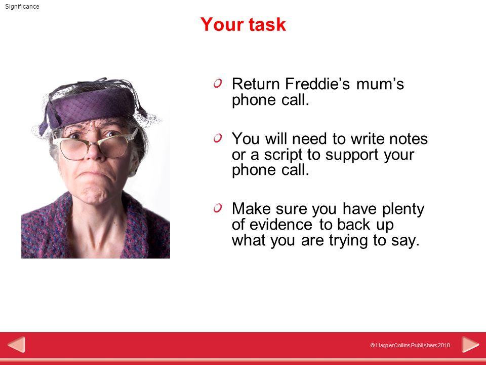 Significance © HarperCollins Publishers 2010 Your task Return Freddie's mum's phone call.