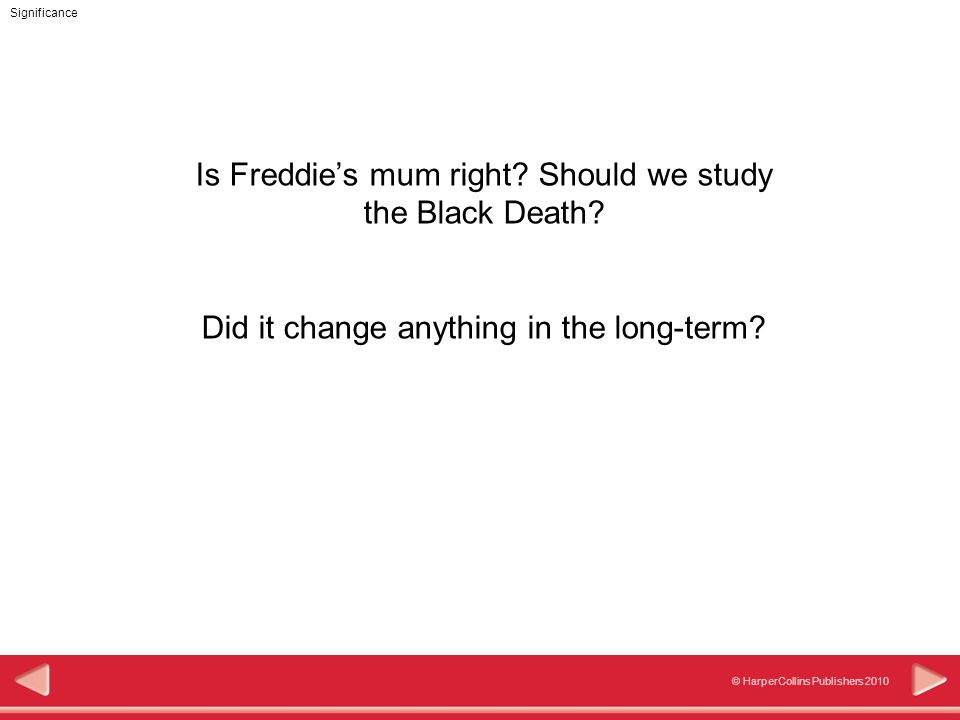 Significance © HarperCollins Publishers 2010 Is Freddie's mum right.