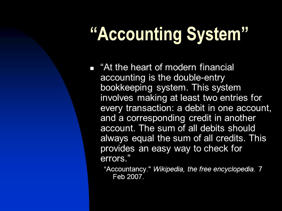 Accounting System At the heart of modern financial accounting is the double-entry bookkeeping system.