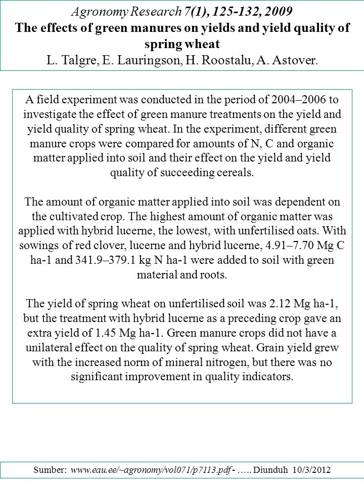 Agronomy Research 7(1), 125-132, 2009 The effects of green manures on yields and yield quality of spring wheat L. Talgre, E. Lauringson, H. Roostalu,