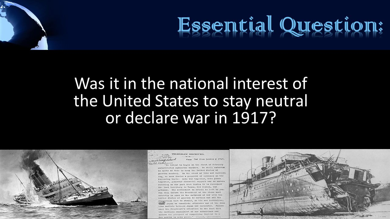 Was it in the national interest of the United States to stay neutral or declare war in 1917?