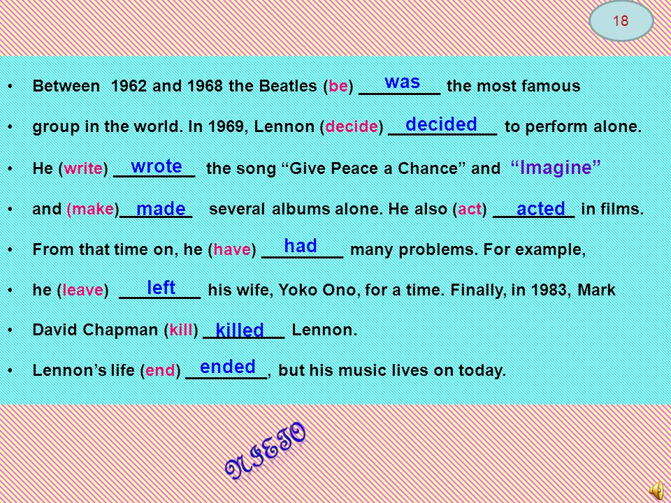 John Lennon (be) ____________ born in 1940 in Liverpool, England, where he (grow up) ___________.