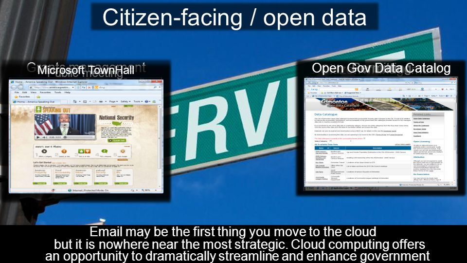 Citizen services / open data Citizen-facing / open data  may be the first thing you move to the cloud but it is nowhere near the most strategic.