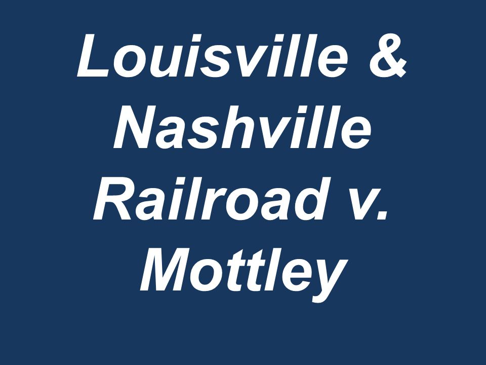 Louisville & Nashville Railroad v. Mottley