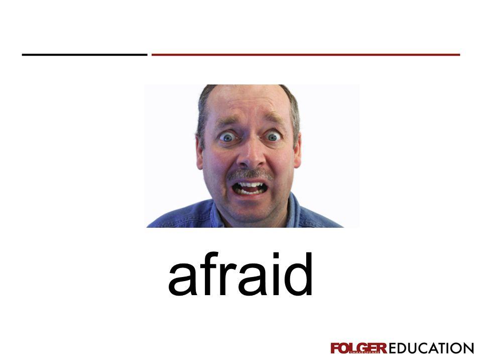 afraid