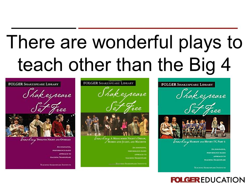 There are wonderful plays to teach other than the Big 4