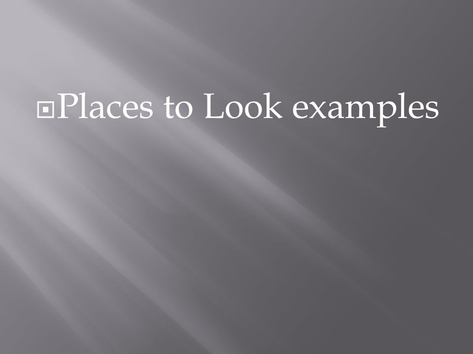  Places to Look examples