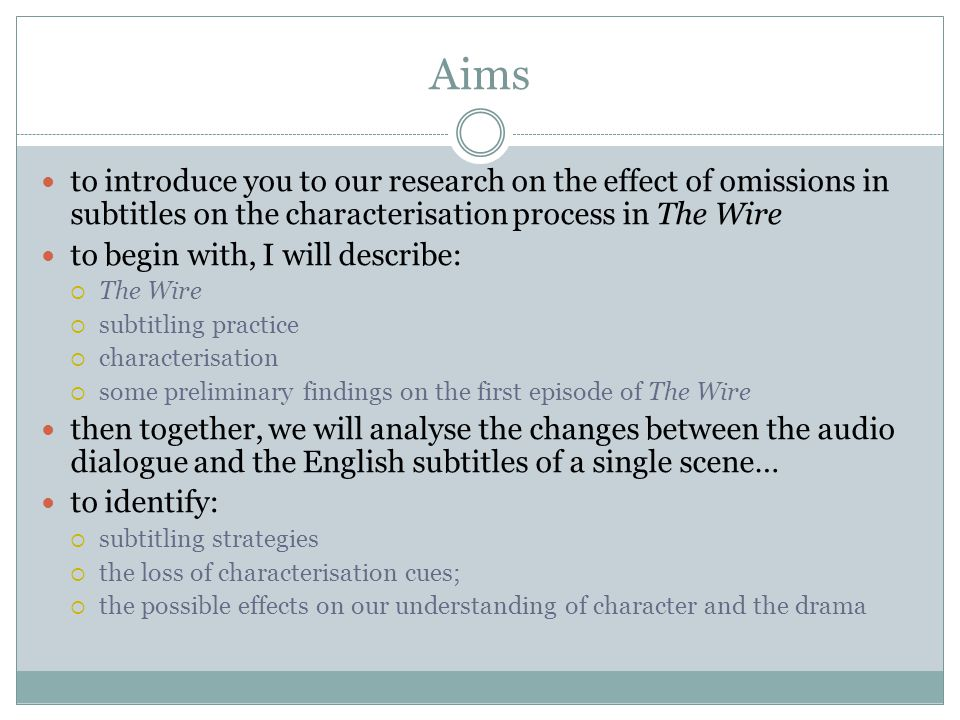 Research Question: Q.Do the changes made to subtitles effect the characterisation process.