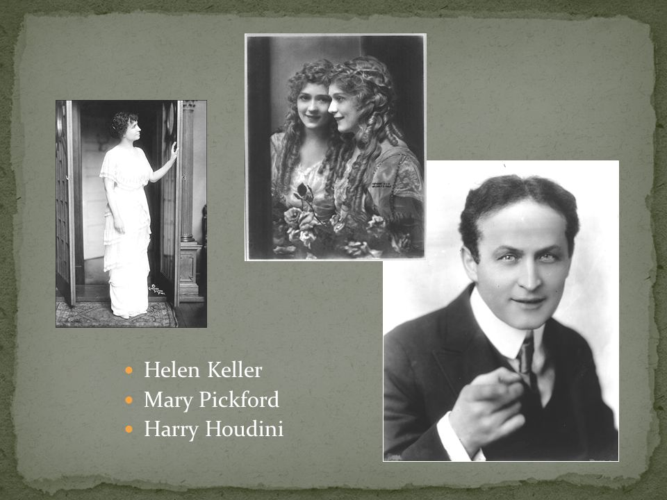 Helen Keller Mary Pickford Harry Houdini