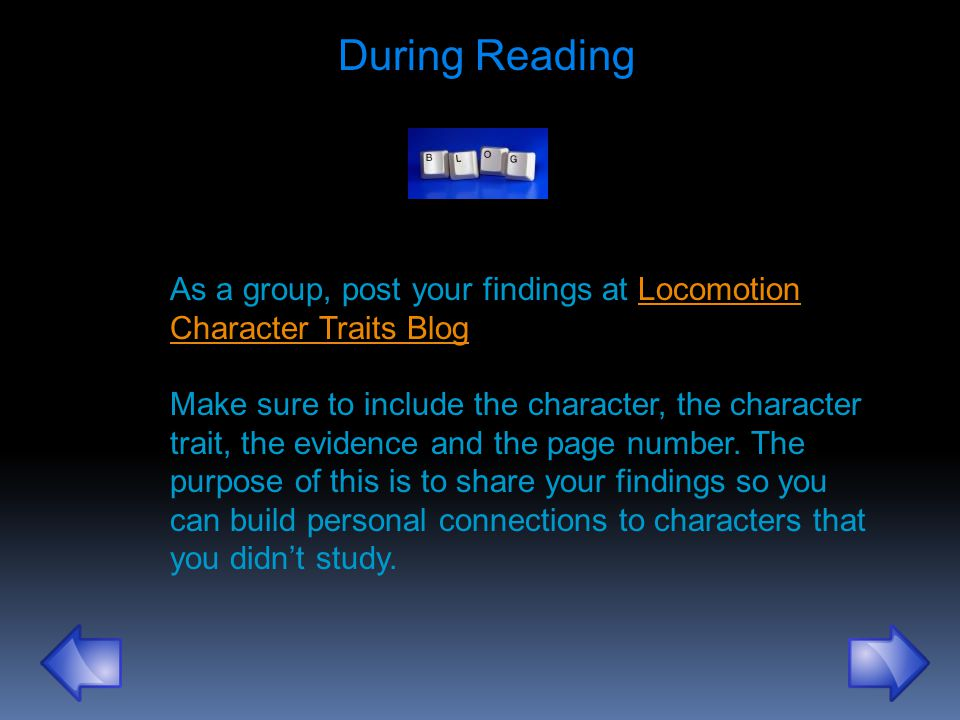 As a group, post your findings at Locomotion Character Traits BlogLocomotion Character Traits Blog Make sure to include the character, the character t