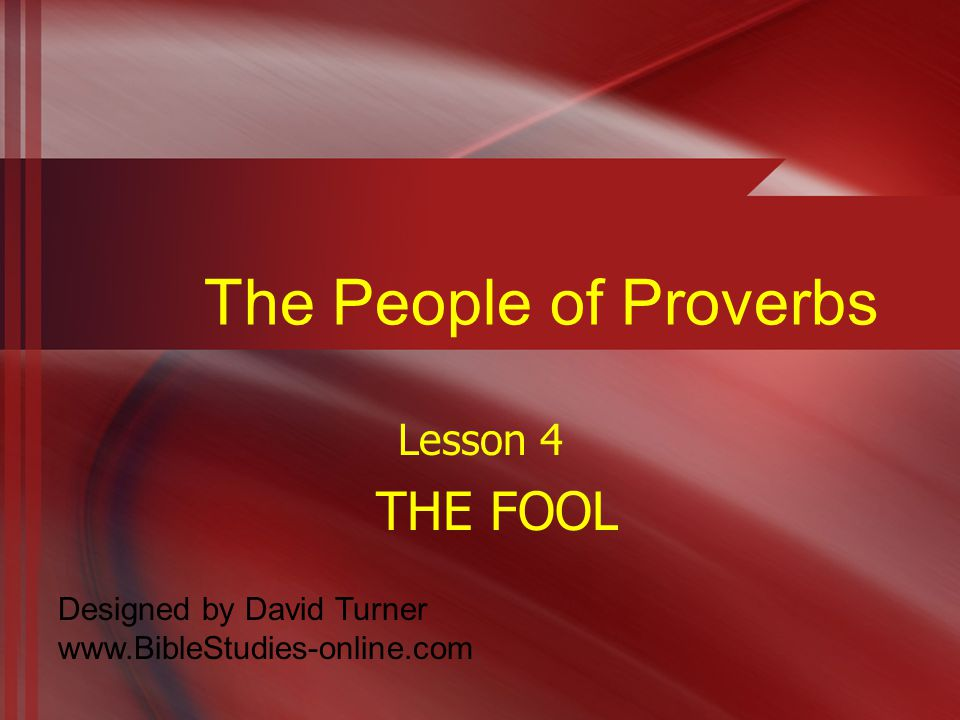 Characteristics of a Fool 1.He is closed minded 2.He has a bad temper a.It is violent b.It's quick c.Quick to quarrel Proverbs 20:3 It is an honor for a person to cease from strife, but every fool quarrels.