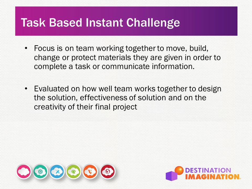 Focus is on team working together to move, build, change or protect materials they are given in order to complete a task or communicate information.