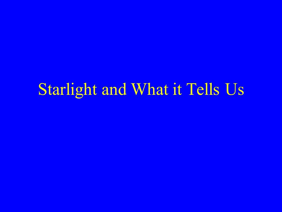 Starlight and What it Tells Us