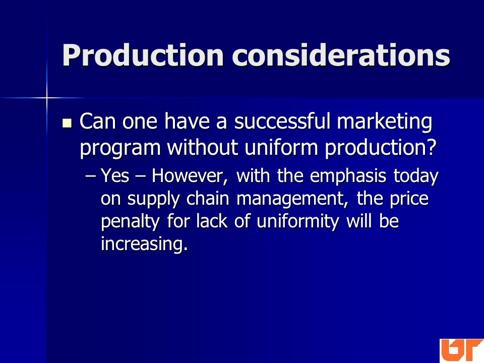 Can one have a successful marketing program without uniform production.