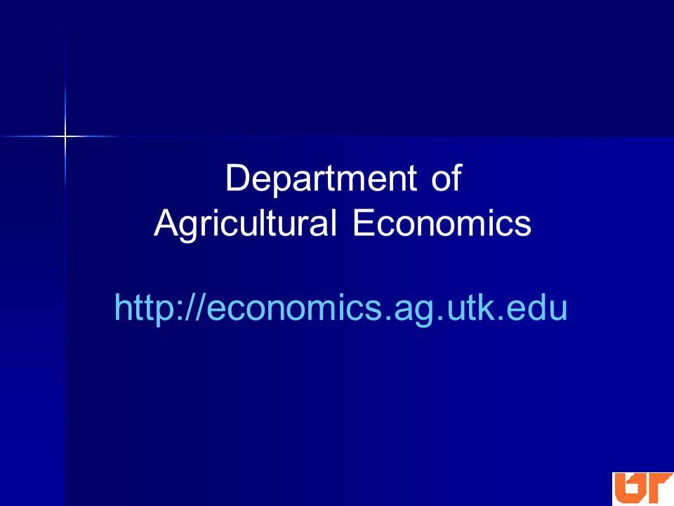 http://economics.ag.utk.edu Department of Agricultural Economics