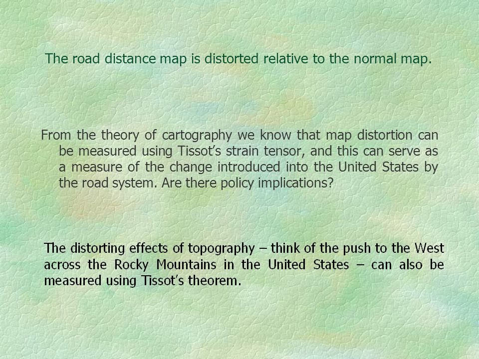 The road distance map is distorted relative to the normal map.