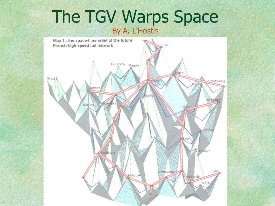 The TGV Warps Space By A. L'Hostis
