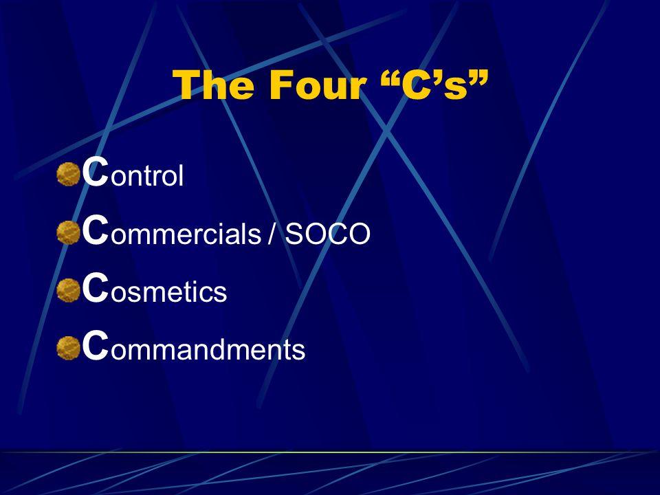 The Four C's C ontrol C ommercials / SOCO C osmetics C ommandments