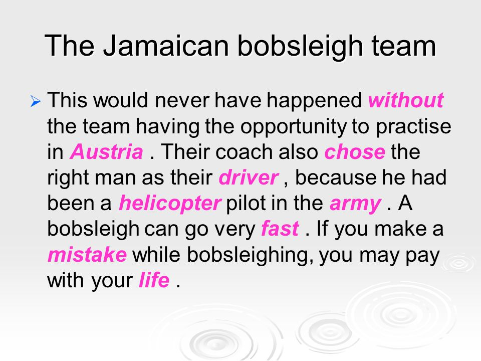 The Jamaican bobsleigh team   This would never have happened without the team having the opportunity to practise in Austria.