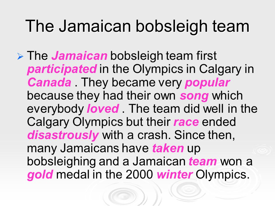 The Jamaican bobsleigh team   The Jamaican bobsleigh team first participated in the Olympics in Calgary in Canada.