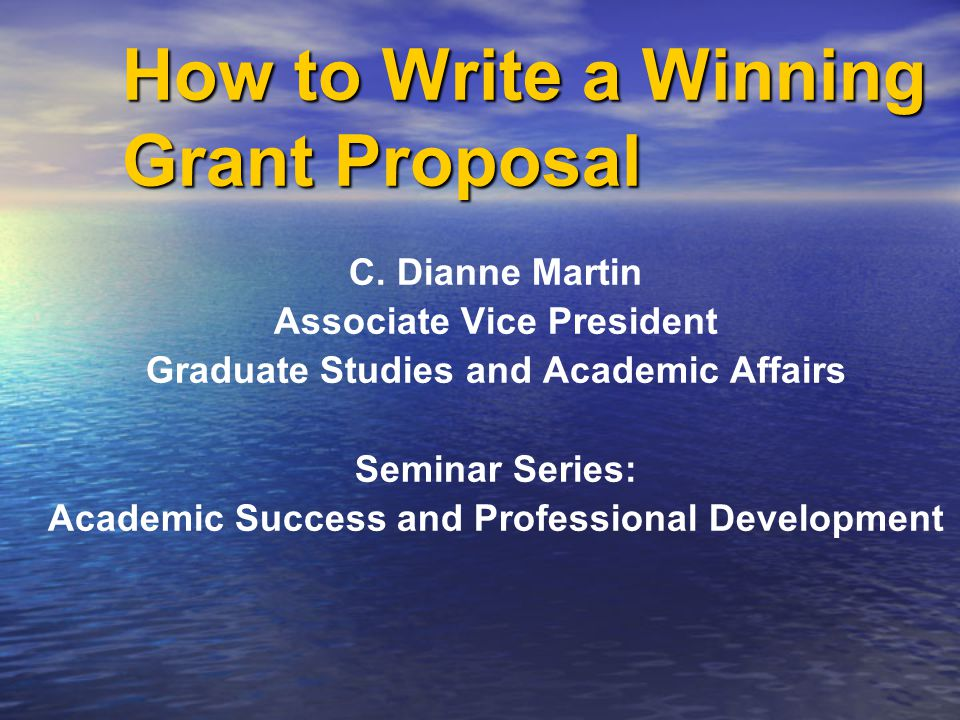 How to Write a Winning Grant Proposal C.
