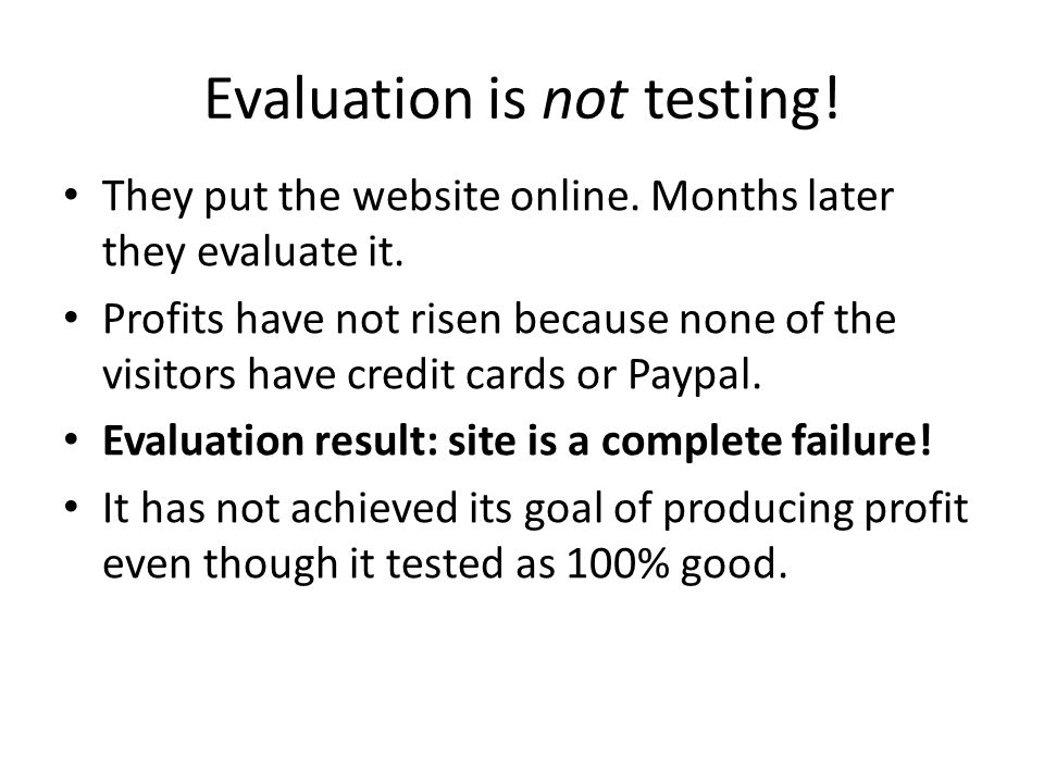 Evaluation is not testing. They put the website online.
