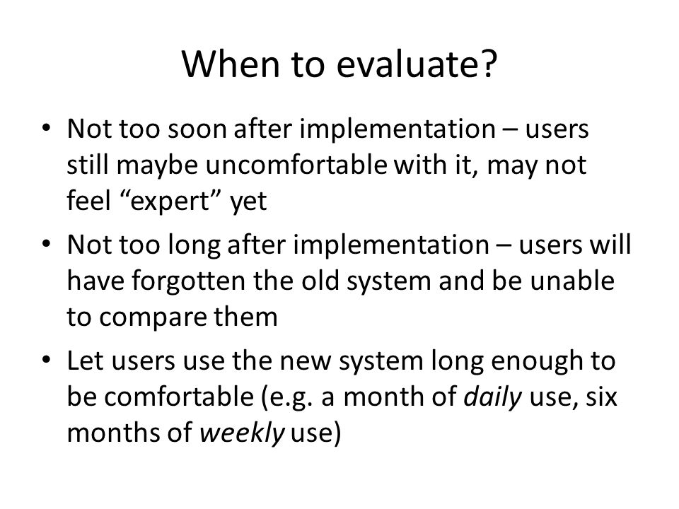 When to evaluate.