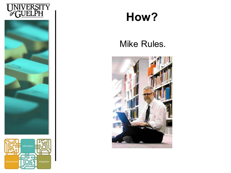 How Mike Rules.