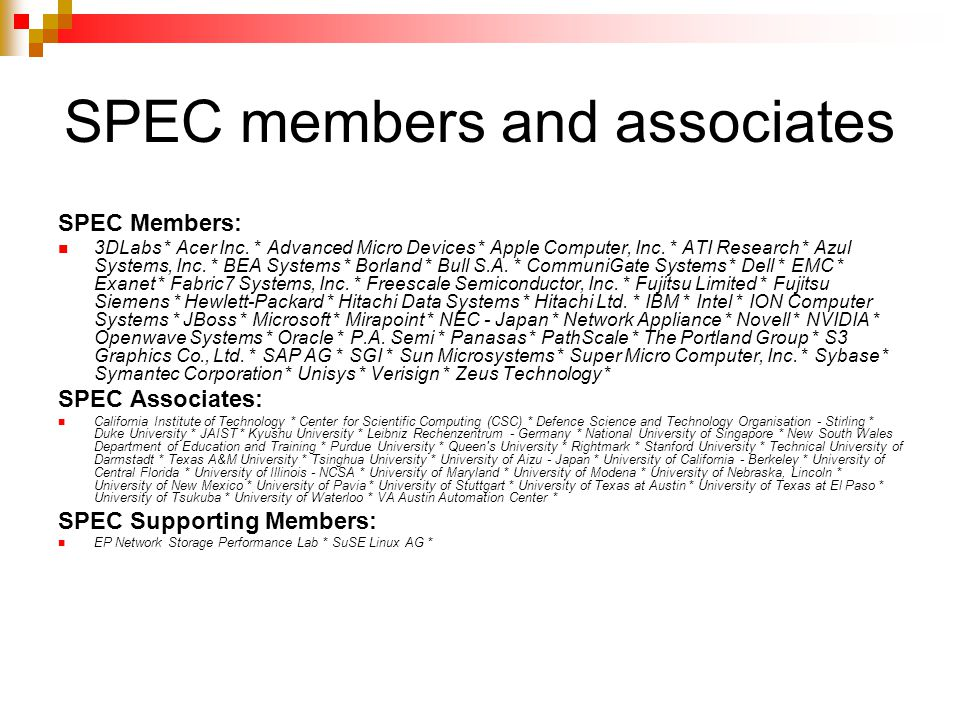 SPEC members and associates SPEC Members: 3DLabs * Acer Inc.