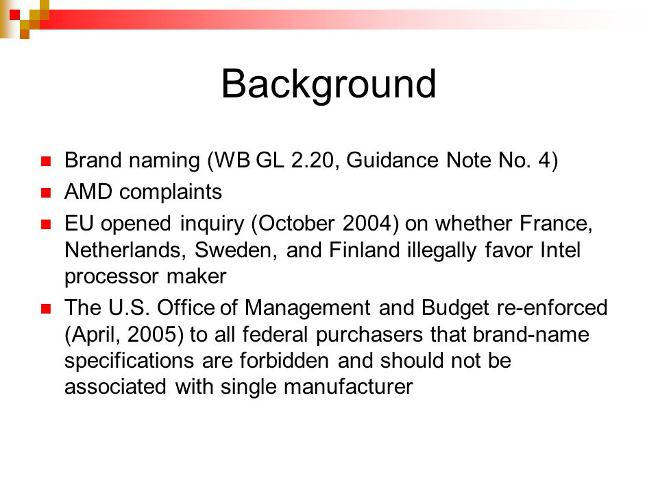 Bank activities AMD presentation (June 2005) Intel presentation (September 2005)  White Paper, November 2007: Technical Specifications in the Public Procurement of Computers IT thematic group discussions Suppliers comments WB Technical guidance (?)