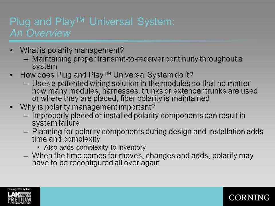 Plug and Play™ Universal System: An Overview What is polarity management? –Maintaining proper transmit-to-receiver continuity throughout a system How
