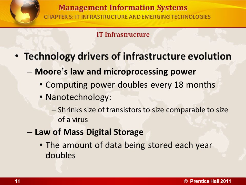 Management Information Systems Technology drivers of infrastructure evolution – Moore's law and microprocessing power Computing power doubles every 18