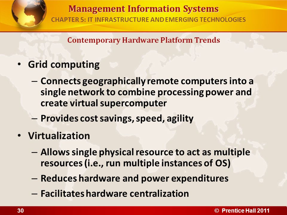 Management Information Systems Grid computing – Connects geographically remote computers into a single network to combine processing power and create
