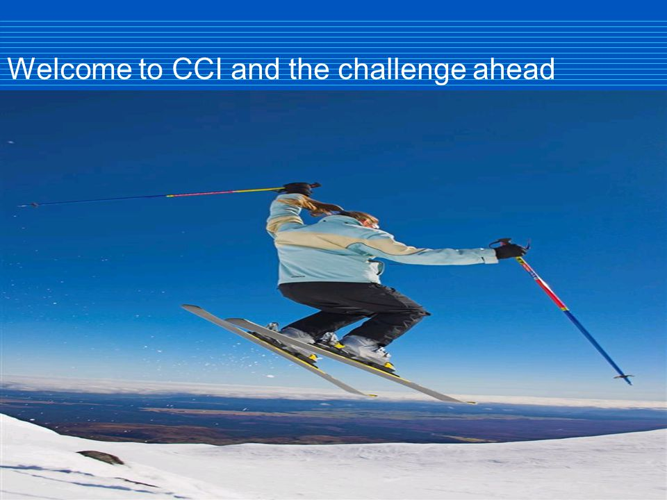 Slide 4 Welcome to CCI and the challenge ahead Charles Welham