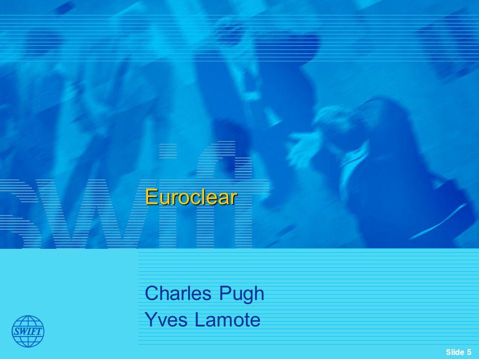 Slide 5 Euroclear Charles Pugh Yves Lamote