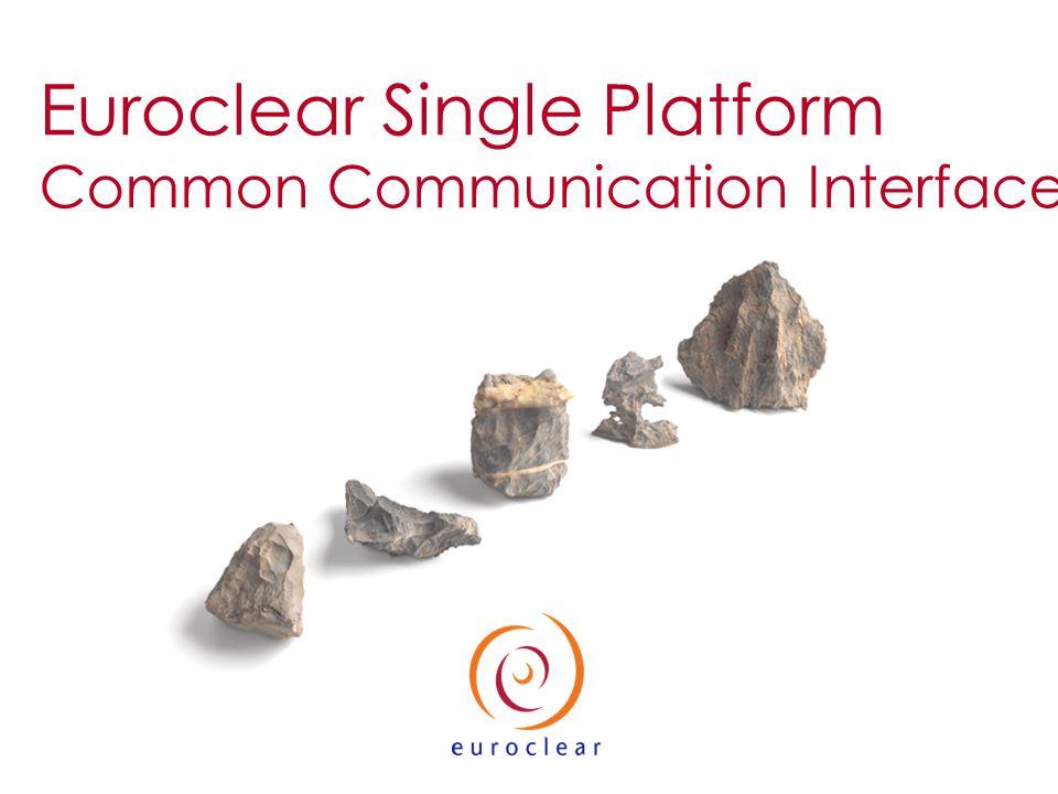 Euroclear Single Platform Common Communication Interface