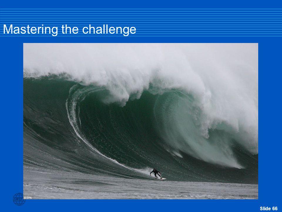Slide 66 Mastering the challenge